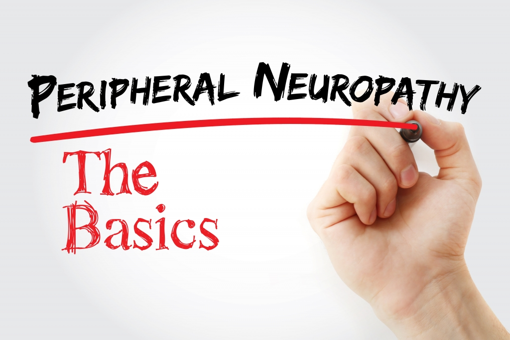 The Basics of Peripheral Neuropathy